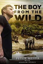 The Boy from the Wild - a book from Peter Meyer with Graham Spence